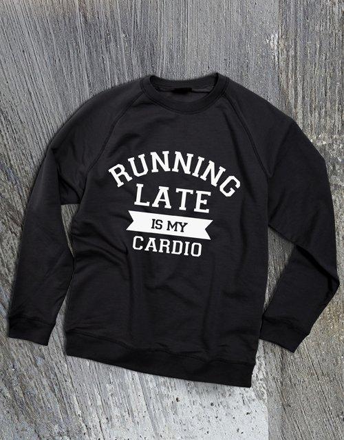 clothing Running Late Is Cardio Ladies Sweatshirt