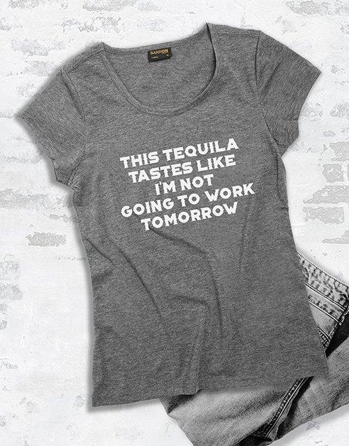 clothing This Tequila Tastes Like No Work Ladies T Shirt