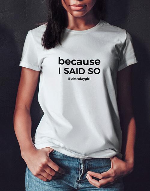 birthday Personalised I Said So Ladies T Shirt